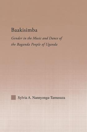 Baakisimba: Gender in the Music and Dance of the Baganda People of Uganda book cover