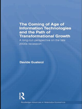 The Coming of Age of Information Technologies and the Path of Transformational Growth: A long run perspective on the late 2000s recession book cover