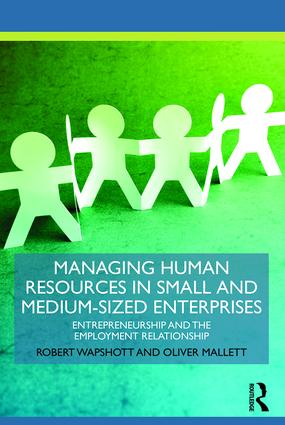 Managing Human Resources in Small and Medium-Sized Enterprises: Entrepreneurship and the Employment Relationship book cover
