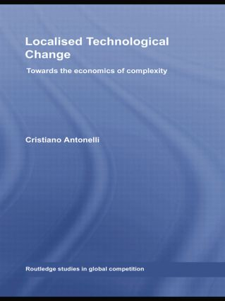 Localised Technological Change: Towards the Economics of Complexity, 1st Edition (Paperback) book cover