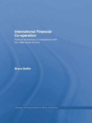 International Financial Co-Operation: Political Economics of Compliance with the 1988 Basel Accord book cover