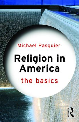 Religion in America: The Basics: 1st Edition (Paperback) book cover