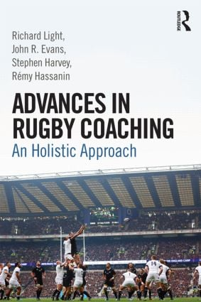 Advances in Rugby Coaching: An Holistic Approach (Paperback) book cover