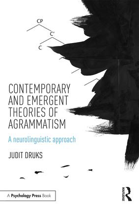Contemporary and Emergent Theories of Agrammatism: A neurolinguistic approach, 1st Edition (Paperback) book cover