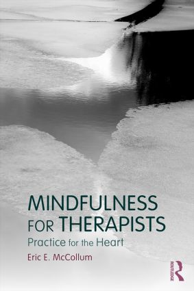 Mindfulness for Therapists: Practice for the Heart, 1st Edition (Paperback) book cover