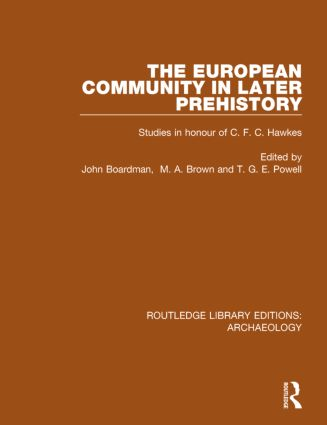The European Community in Later Prehistory: Studies in Honour of C. F. C. Hawkes book cover
