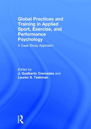 Global Practices and Training in Applied Sport, Exercise, and Performance Psychology: A Case Study Approach, 1st Edition (Hardback) book cover