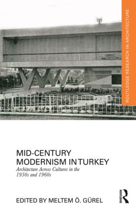 Mid-Century Modernism in Turkey: Architecture Across Cultures in the 1950s and 1960s book cover