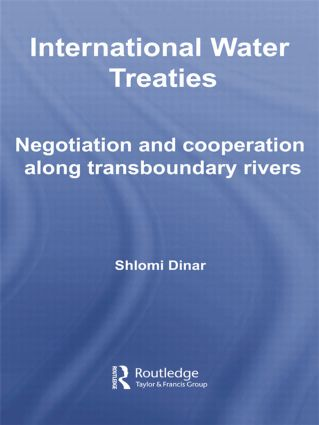 International Water Treaties: Negotiation and Cooperation Along Transboundary Rivers, 1st Edition (Paperback) book cover