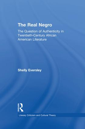 The Real Negro: The Question of Authenticity in Twentieth-Century African American Literature, 1st Edition (Paperback) book cover