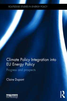 Climate Policy Integration into EU Energy Policy: Progress and prospects, 1st Edition (Hardback) book cover