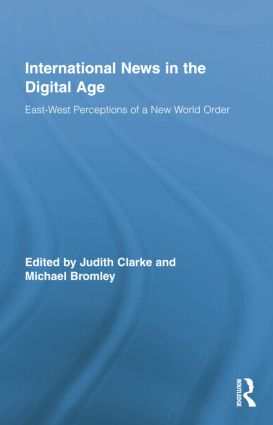 International News in the Digital Age: East-West Perceptions of A New World Order book cover