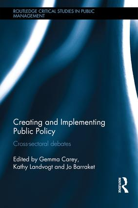 Creating and Implementing Public Policy: Cross-sectoral debates, 1st Edition (Hardback) book cover