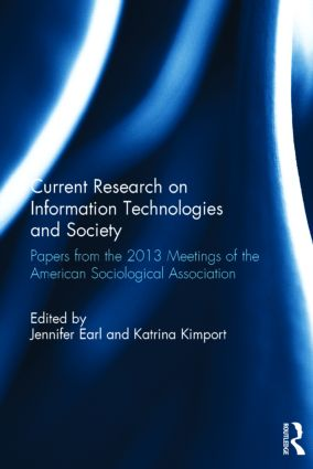 Current Research on Information Technologies and Society: Papers from the 2013 Meetings of the American Sociological Association book cover