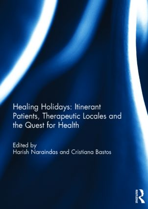 Healing Holidays: Itinerant Patients, Therapeutic Locales and the Quest for Health, 1st Edition (Hardback) book cover
