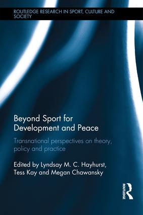 Beyond Sport for Development and Peace: Transnational Perspectives on Theory, Policy and Practice, 1st Edition (Hardback) book cover
