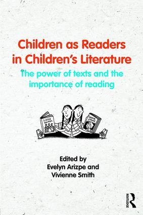 Children as Readers in Children's Literature: The power of texts and the importance of reading, 1st Edition (Paperback) book cover