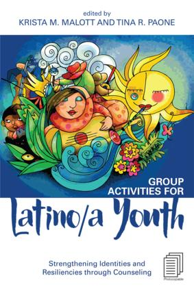 Group Activities for Latino/a Youth: Strengthening Identities and Resiliencies through Counseling, 1st Edition (Paperback) book cover