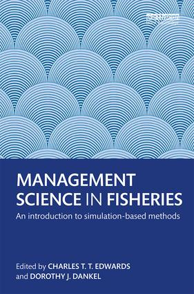 Management Science in Fisheries: An introduction to simulation-based methods book cover