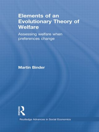 Elements of an Evolutionary Theory of Welfare: Assessing Welfare When Preferences Change, 1st Edition (Paperback) book cover