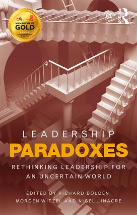 Leadership Paradoxes: Rethinking Leadership for an Uncertain World (Paperback) book cover