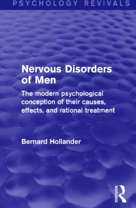 Nervous Disorders of Men: The Modern Psychological Conception of their Causes, Effects, and Rational Treatment, 1st Edition (Paperback) book cover