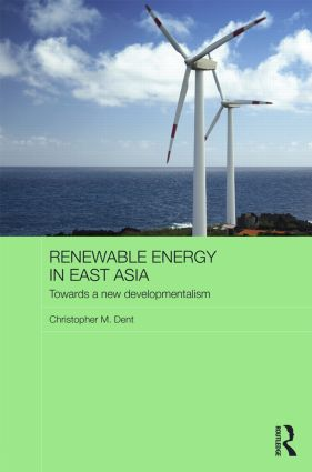 Renewable Energy in East Asia: Towards a New Developmentalism book cover