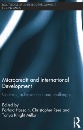 Microcredit and International Development: Contexts, Achievements and Challenges, 1st Edition (Paperback) book cover