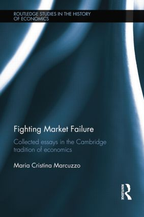 Fighting Market Failure: Collected Essays in the Cambridge Tradition of Economics, 1st Edition (Paperback) book cover