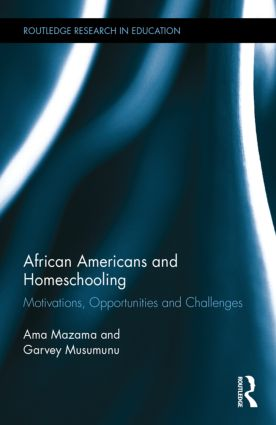 African Americans and Homeschooling: Motivations, Opportunities and Challenges, 1st Edition (Hardback) book cover