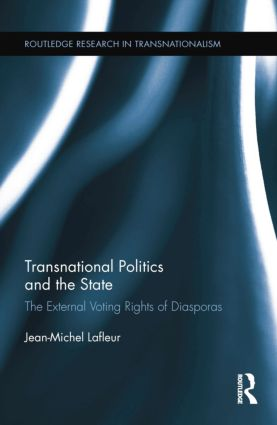 Transnational Politics and the State: The External Voting Rights of Diasporas book cover