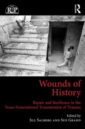 Wounds of History: Repair and Resilience in the Trans-Generational Transmission of Trauma (Paperback) book cover