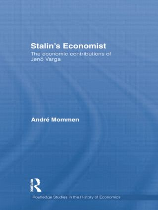 Stalin's Economist: The Economic Contributions of Jenö Varga, 1st Edition (Paperback) book cover