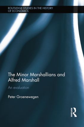 Minor Marshallians and Alfred Marshall: An Evaluation book cover
