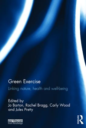 Green Exercise: Linking Nature, Health and Well-being, 1st Edition (Hardback) book cover