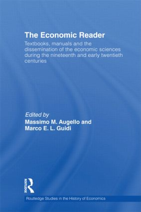 The Economic Reader: Textbooks, Manuals and the Dissemination of the Economic Sciences during the 19th and Early 20th Centuries., 1st Edition (Paperback) book cover
