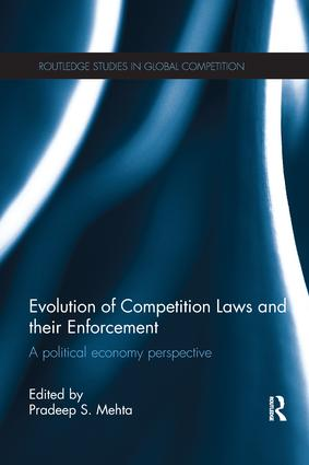 Evolution of Competition Laws and their Enforcement: A Political Economy Perspective, 1st Edition (Paperback) book cover