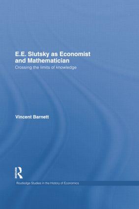 E.E. Slutsky as Economist and Mathematician: Crossing the Limits of Knowledge, 1st Edition (e-Book) book cover