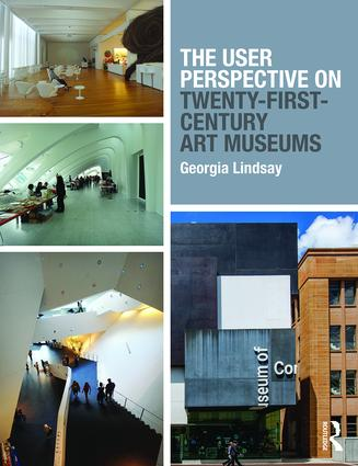 The User Perspective on Twenty-First-Century Art Museums book cover