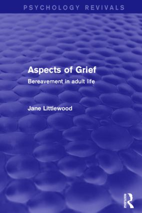 Aspects of Grief: Bereavement in Adult Life, 1st Edition (Paperback) book cover
