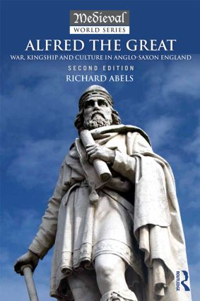 Alfred the Great: War, Kingship and Culture in Anglo-Saxon England book cover