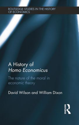 A History of Homo Economicus: The Nature of the Moral in Economic Theory, 1st Edition (Paperback) book cover
