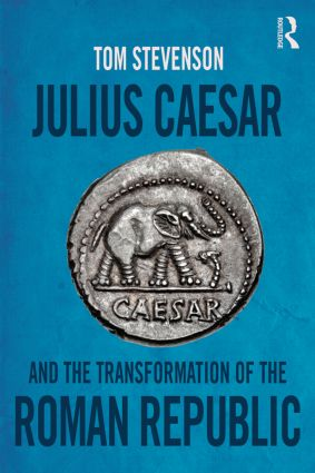 Julius Caesar and the Transformation of the Roman Republic: 1st Edition (Paperback) book cover