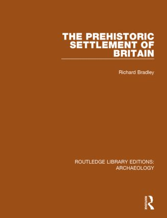 The Prehistoric Settlement of Britain: 1st Edition (Hardback) book cover