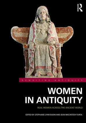 Women in Antiquity: Real Women across the Ancient World (Hardback) book cover