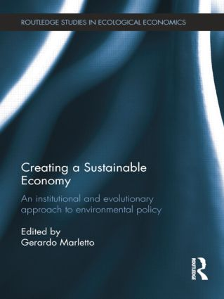 Creating a Sustainable Economy: An Institutional and Evolutionary Approach to Environmental Policy book cover