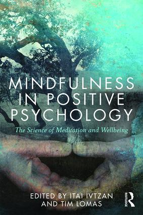 Mindfulness in Positive Psychology: The Science of Meditation and Wellbeing book cover