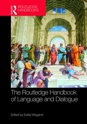The Routledge Handbook of Language and Dialogue: 1st Edition (Hardback) book cover