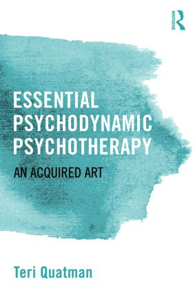 Essential Psychodynamic Psychotherapy: An Acquired Art, 1st Edition (Paperback) book cover