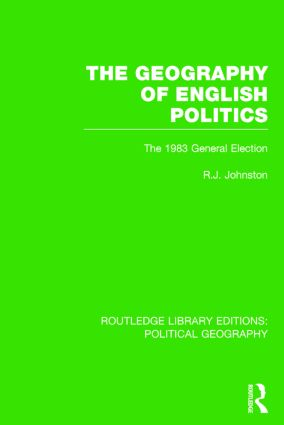 The Geography of English Politics (Routledge Library Editions: Political Geography): The 1983 General Election book cover